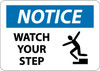 NOTICE, WATCH YOUR STEP, GRAPHIC, 10X14, .040 ALUM