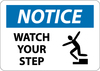 NOTICE, WATCH YOUR STEP, GRAPHIC, 10X14, PS VINYL