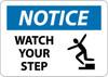 NOTICE, WATCH YOUR STEP, GRAPHIC,  10X14, RIGID PLASTIC