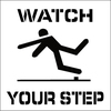 STENCIL, WATCH YOUR STEP, 24X24