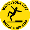 """FLOOR SIGN, WALK ON, WATCH YOUR STEP, 17"""" DIA"""