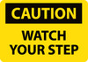 CAUTION, WATCH YOUR STEP, 10X14, .040 ALUM
