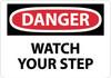 DANGER, WATCH YOUR STEP, 10X14, .040 ALUM