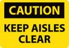 CAUTION, KEEP AISLES CLEAR, 10X14, RIGID PLASTIC