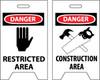 FLOOR SIGN, DBL SIDE, DANGER RESTRICTED AREA DANGER CONSTRUCTION AREA, 20X12
