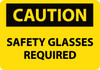 CAUTION, SAFETY GLASSES REQUIRED, 10X14, RIGID PLASTIC
