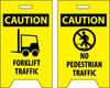 FLOOR SIGN, DBL SIDE, CAUTION FORKLIFT TRAFFIC CAUTION NO PEDESTRIAN TRAFFIC, 20X12
