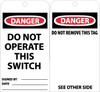 TAGS, DO NOT OPERATE THIS SWITCH, 6X3, UNRIP VINYL, 25/PK W/ GROMMET
