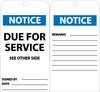 TAGS, NOTICE DUE FOR SERVICE, 6X3, UNRIP VINYL, 25/PK W/ GROMMET