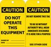 TAGS, DO NOT OPERATE THIS EQUIPMENT, 6X3, .015 MIL UNRIP VINYL, 25 PK W/ GROMMET