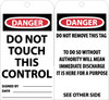 TAGS, DO NOT TOUCH THIS CONTROL, 6X3, .015 MIL UNRIP VINYL, 25 PK W/ GROMMET