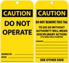 TAGS, CAUTION, DO NOT OPERATE,  6X3, UNRIP VINYL, 25/PK W/ GROMMET