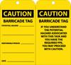 TAGS, CAUTION BARRICADE TAG, 6X3, UNRIP VINYL, 25/PK W/ GROMMET