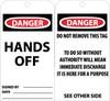 TAGS, DANGER HANDS OFF, 6X3, UNRIP VINYL, 25/PK W/ GROMMET