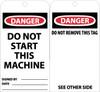 TAGS, DANGER DO NOT START THIS MACHINE, 6X3, UNRIP VINYL, 25/PK W/ GROMMET