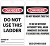 TAGS, DANGER DO NOT USE THIS LADDER, 6X3, UNRIP VINYL, 25/PK W/ GROMMET