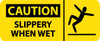 CAUTION, SLIPPERY WHEN WET (W/GRAPHIC), 7X17, RIGID PLASTIC