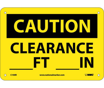 Caution Clearance ---Ft. ---In. 7X10 Rigid Plastic
