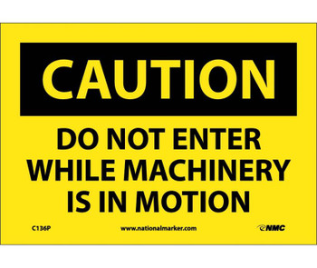 Caution Do Not Enter While Machinery Is In Motion 7X10 Ps Vinyl
