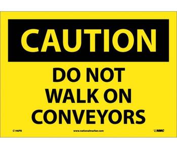 Caution Do Not Walk On Conveyors 10X14 Ps Vinyl