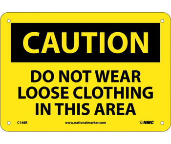Caution Do Not Wear Loose Clothing In This Area 7X10 Rigid Plastic