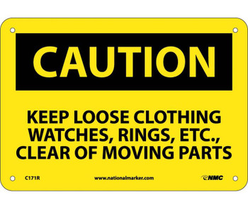 Caution Keep Loose Clothing Watches Rings Etc. . . 7X10 Rigid Plastic