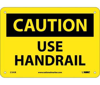 Caution Use Handrail 7X10 Rigid Plastic