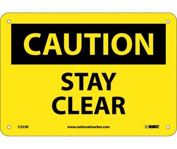 Caution Stay Clear 7X10 Rigid Plastic