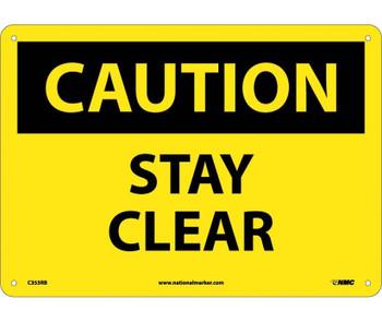 Caution Stay Clear 10X14 Rigid Plastic
