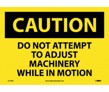 Caution Do Not Attempt To Adjust Machinery While. . . 10X14 Ps Vinyl