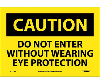 Caution Do Not Enter Without Wearing Eye Protection 7X10 Ps Vinyl