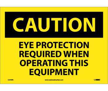 Caution Eye Protection Required When Operating This Equipment 10X14 Ps Vinyl