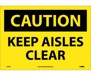 Caution Keep Aisles Clear 10X14 Ps Vinyl