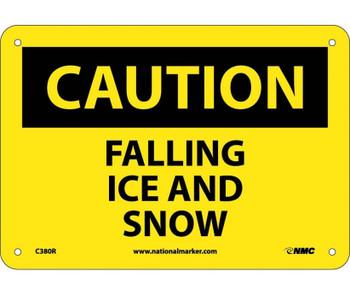 Caution Falling Ice And Snow 7X10 Rigid Plastic