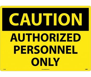 Caution Authorized Personnel Only 20X28 .040 Alum