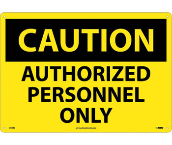 Caution Authorized Personnel Only 14X20 Rigid Plastic