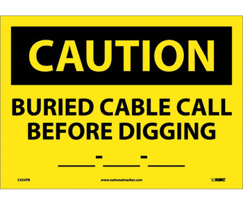 Caution Buried Cable Call Before Digging __-__-__ 10X14 Ps Vinyl