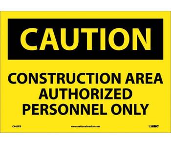 Caution Construction Area Authorized Personnel Only 10X14 Ps Vinyl