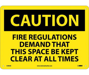 Caution Fire Regulations Demand That This Space Be Kept Clear At All Times 10X14 .040 Alum