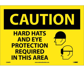 Caution Hard Hats And Eye Protection Required In This Area Graphic 10X14 Ps Vinyl