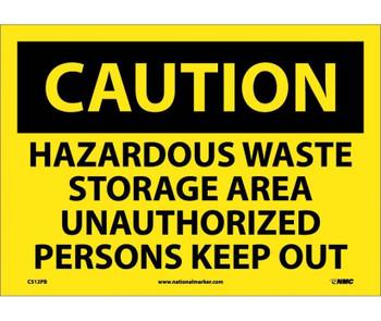 Caution Hazardous Waste Storage Area Unauthorized Persons Keep Out 10X14 Ps Vinyl