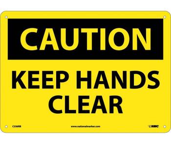 Caution Keep Hands Clear 10X14 Rigid Plastic