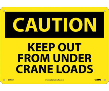 Caution Keep Out From Under Crane Loads 10X14 .040 Alum