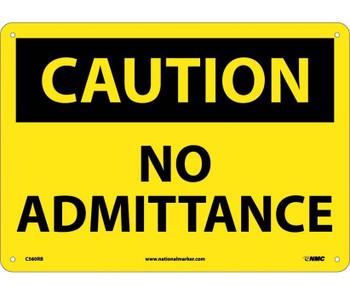Caution No Admittance 10X14 Rigid Plastic