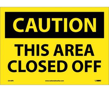Caution This Area Closed Off 10X14 Ps Vinyl