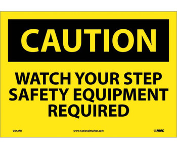Caution Watch Your Step Safety Equipment Required 10X14 Ps Vinyl