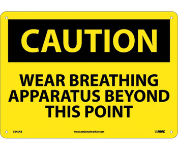 Caution Wear Approved Breathing Apparatus Beyond This Point 10X14 .040 Alum