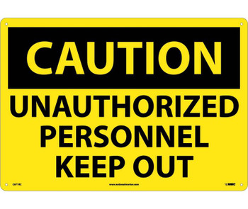 Caution Unauthorized Personnel Keep Out 14X20 Rigid Plastic