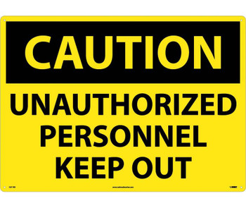 Caution Unauthorized Personnel Keep Out 20X28 Rigid Plastic
