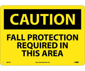 Caution Fall Protection Required In This Area 10X14 Rigid Plastic